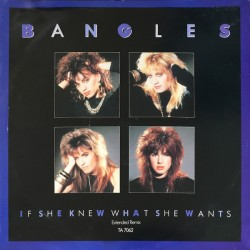 Bangles ‎– If She Knew What...