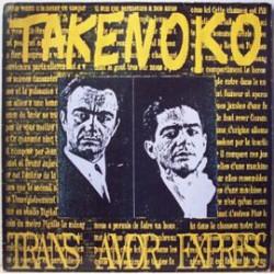 Takenoko – Trans Amor Express