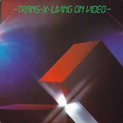 Trans-X ‎– Living On Video
